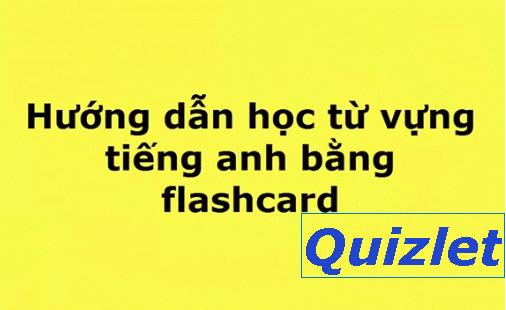 Hướng dẫn sử dựng flashcard Quizlet